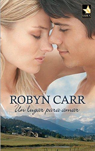 Un lugar para amar (Mira) por ROBYN CARR