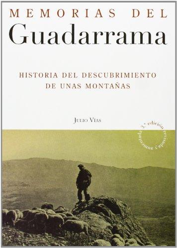 Memorias del Guadarrama : historia del descubrimiento de unas montañas por Julio Vías Alonso