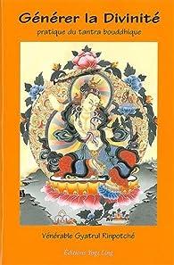 Générer la divinité - Tantra bouddhique - Babelio