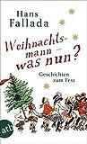 Weihnachtsmann - was nun?: Geschichten zum Fest von Hans Fallada
