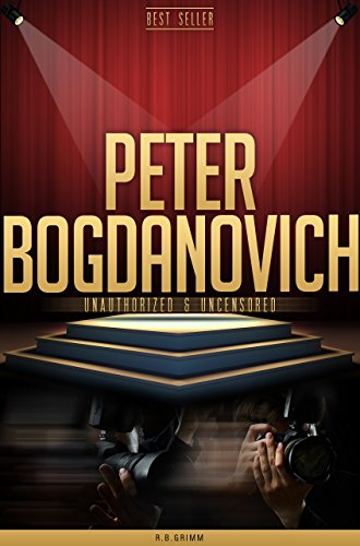 peter-bogdanovich-unauthorized-uncensored-all-ages-deluxe-edition-with-videos-bonus-books-english-ed