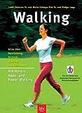 Walking: Alles über Ausrüstung, Technik, Training und Gesundheit Stopper: Mit Nordic-, Aqua- und Power-Walking  Einklinker: Von Ärzten des Deutschen Herzzentrums München empfohlen