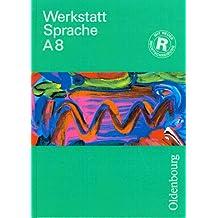 Werkstatt Sprache - Ausgabe A. Für Baden-Württemberg: Werkstatt Sprache, Ausgabe A, neue Rechtschreibung, Bd.8, Sprachbuch für das 8. Schuljahr