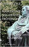 OSER LA V.A.E. POUR DÉFINIR SON IDENTITÉ PROFESSIONNELLE:   Christian FOURNIVAL par FOURNIVAL