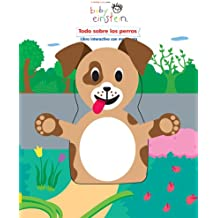 Todo sobre los perros / All About Dogs: Libro Interactivo Con Marioneta / Interactive Book with Plush (Baby Einstein)