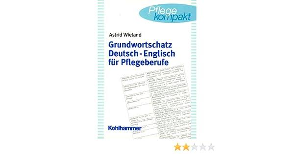 Grundwortschatz Deutsch-Englisch für Pflegeberufe: Amazon.de: Astrid ...