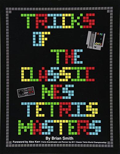 Tricks of the Classic NES Tetris Masters por Brian K Smith