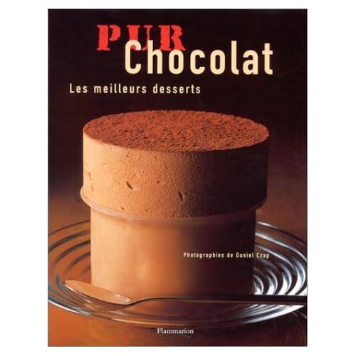 Pur chocolat : Les Meilleurs Desserts