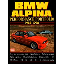 BMW Alpina Performance Portfolio 1988-98: A Collection of Road and Comparison Tests and Technical Data (Performance Portfolio Series)