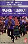 Madre tierra ! : Pour une renaissance...