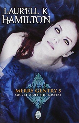 Merry Gentry 5: Sous le Souffle de Mistral
