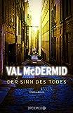 Der Sinn des Todes: Kriminalroman - Val McDermid