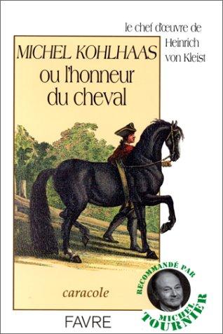 Michel Kohlhaas ou l'honneur du cheval