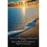 Live Out Loud: Pieces by Winners and Finalists in the