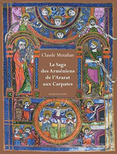 La Saga Des Armeniens de l'Ararat Aux Carpates par Claude Mutafian