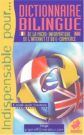 Dictionnaire bilingue de la micro-informatique, de l'Internet et du e-commerce