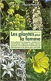 Telecharger Livres TOUT SAVOIR SUR LES PLANTES POUR LA FEMME (PDF,EPUB,MOBI) gratuits en Francaise