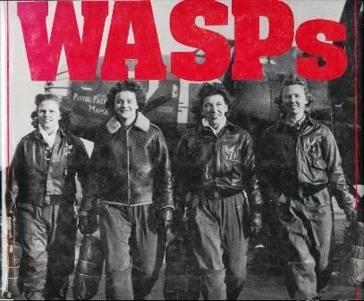 Wasps: Women Airforce Service Pilots of World War II: Women Airforce Service Pilots in World War II (Service Womens Pilots Airforce)