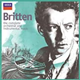 Britten: the Complete Orchestral and Instrumental Music