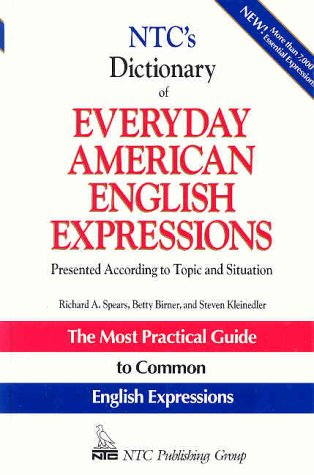 Ntc's Dictionary of Everyday American English Expressions: Presented according to Topic and Situation (Ntc Language Dictionaries) por Richard A. Spears
