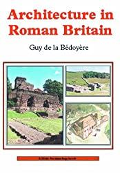 Architecture in Roman Britain (Shire Archaeology)