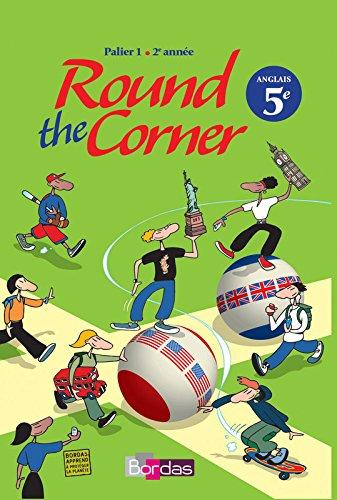 Round the corner Anglais 5ème - Palier 1 2ème année