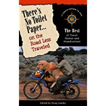 There's no toilet paper-- on the road less traveled: the best of travel humor and adventure: The Best of Travel Humor and Misadventure