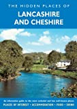 The Hidden Places of Lancashire and Cheshire including The Isle of Man (Hidden Places Series)