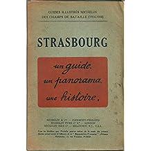 Guide illustré michelin des champs de batailles (1914/18) STRASBOURG, un guide un panorama, une histoire.