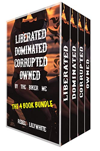 LIBERATED, DOMINATED, CORRUPTED, OWNED...BY THE BIKER MC - BUNDLE BOX SET: Complete Series (MC Biker Erotica 1-4) (English Edition) -