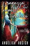 Scarica Libro La Ragazza Dai Capelli Turchini Romanzo Rosa Fantasy (PDF,EPUB,MOBI) Online Italiano Gratis