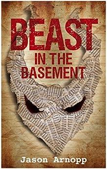 Beast In The Basement (A Novella) (English Edition) di [Arnopp, Jason]