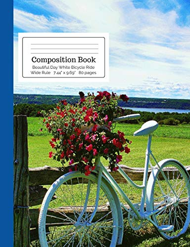 Composition Book: Beautiful Day White Bicycle Ride Wide Rule: Scenic Bike Ride, Blue Sky, River, Red Flowers Notebook for Kids, Teens, Middle, High ... Students Teachers & Home School Supply por Cool for School Composition Notebooks