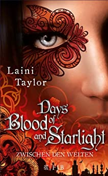 Days of Blood and Starlight: Zwischen den Welten 2 (Daughter Of Smoke And Bone: Zwischen den Welten) (German Edition) by [Taylor, Laini]