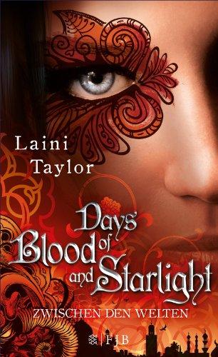 Days of Blood and Starlight: Zwischen den Welten (Daughter Of ...