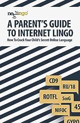 NetLingo: A Parent's Guide to Internet Lingo