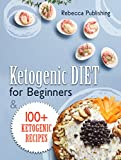 Ketogenic Diet For Beginners: 100+ Ketogenic Recipes