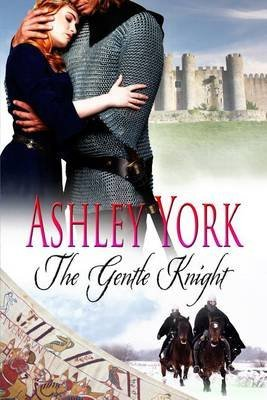 [(The Gentle Knight)] [By (author) Ashley York] published on (March, 2015)