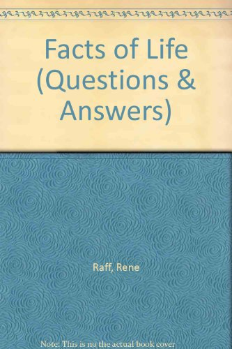 Facts of Life (Questions & Answers)