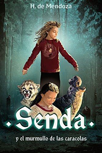 Senda y el murmullo de las caracolas: Novela de aventuras par H. de Mendoza