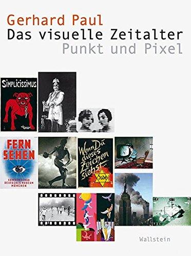 Preisvergleich Produktbild Visual History. Bilder und Bildpraxen in der Geschichte: Das visuelle Zeitalter: Punkt und Pixel