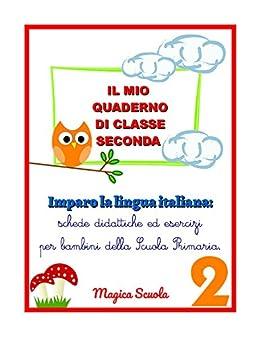 Il Mio Quaderno Di Classe Seconda Imparo La Lingua Italiana Schede
