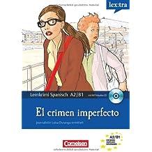 Lextra Spanisch Lernkrimis. Un Crimen imperfecto: Journalistin Luisa Durango ermittelt. Krimi-Lektüre mit Hörbuch. Europäischer Referenzrahmen: A2/B1
