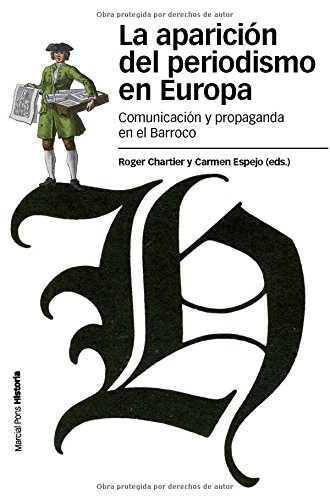La Aparición Del Periodismo En Europa (Estudios) por Roger (ed.) Chartier