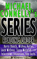 Michael Connelly Series List [Complete Book List and Series Reading Order]: Harry Bosch, Mickey Haller, Jack McEvoy, Lincoln Lawyer, Terry McCaleb, Interviews, ... (Favorite Author Series Reading Order 3)