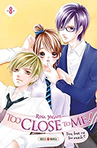 Too Close to Me ! Edition simple Tome 8
