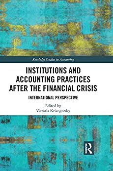 Descargar gratis Institutions and Accounting Practices after the Financial Crisis: International Perspective (Routledge Studies in Accounting) Epub