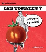 Les tomates ? Même-moi, j'y arrive !