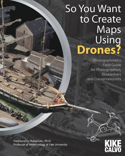 So You Want to Create Maps Using Drones?
