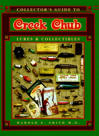 Collector's Guide to Creek Chub: Lures & Collectibles (Fishing Chub Creek Lures)